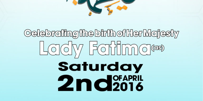 Birthday celebration of Lady Fatima (sa)